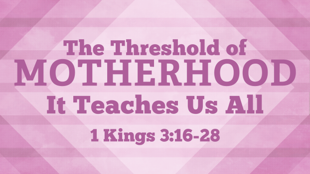 The Threshold of Motherhood: It Teaches Us All